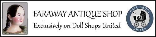 Faraway Antique Dolls