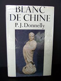 Book:  Blanc de Chine by P.J. Donnelly (Out of Print)