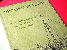 pastoral holland the dutch landscape in the time of rembrandt spring exhibition april 27 june 16 1984 exhibition catalog