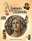 """WOMEN AT THE TIME OF THE BIBLE"" BY MIRIAM VAMOSH"