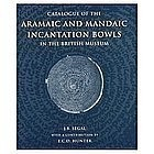Catalogue of the Aramaic and Mandaic Incantation Bowls