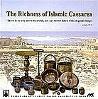 """THE RICHNESS OF ISLAMIC CAESAREA"""