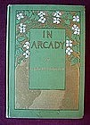 ART NOUVEAU BOOK...IN ARCADY {H.W.MABIE 1903