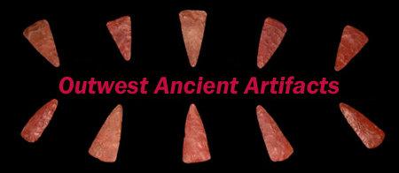 Outwest Ancient Artifacts, Anasazi, Casas Grande, Hohokam, Chaco, Mesa Verde, Mimbres.