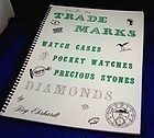 TRADE MARKS Watch Cases, Pocket Watches, Diamonds.  Rare Reprint.